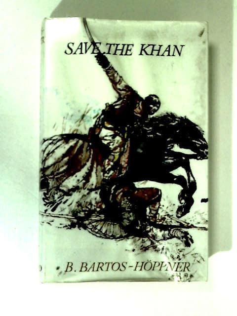 Save the Khan by B. Bartos-Hoppner
