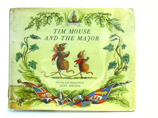 Tim Mouse and the Major by Brook, Judy