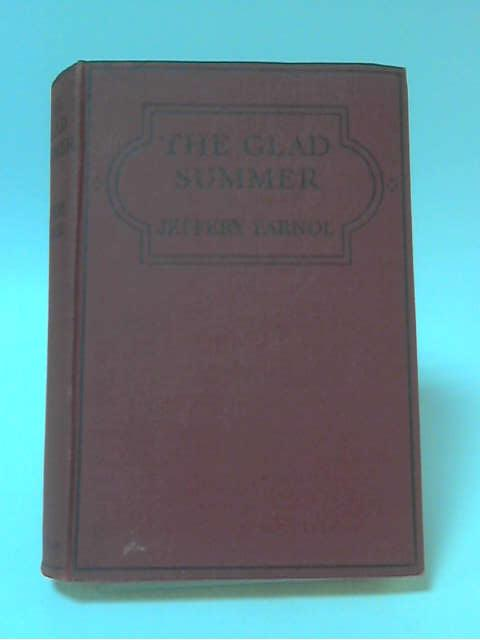 The Glad Summer by Jeffery Farnol