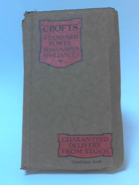 Crofts Power Transmission Appliances, Guaranteed Stock Catalogue by Anon