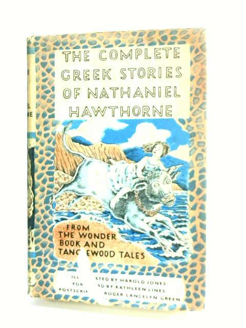 Complete Greek Stories of Nathaniel Hawthorne by Hawthorne, Nathaniel.