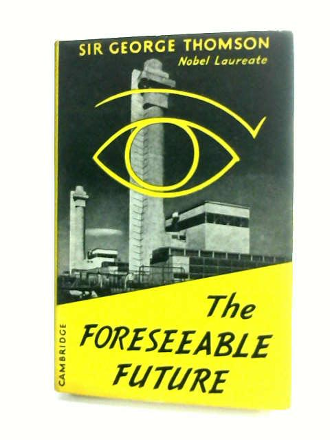 The Foreseeable Future by Thomson, George.