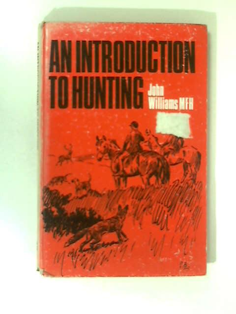 Introduction to Hunting by Williams, John