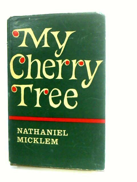 My Cherry-Tree by Micklem, Nathaniel.