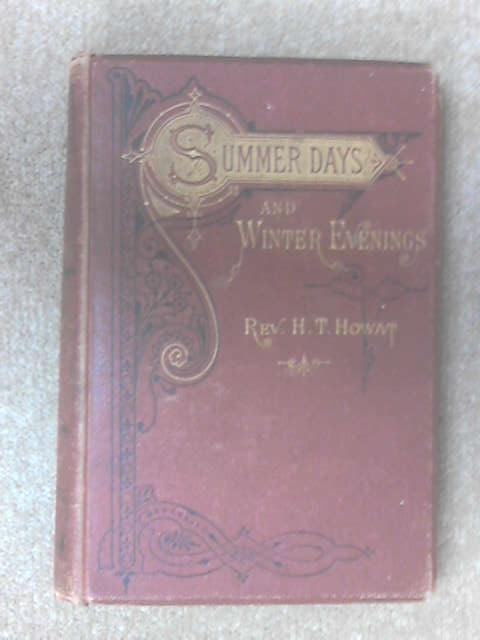 Summer Days and Winter Evenings. Lectures by Hugh Taylor Howat