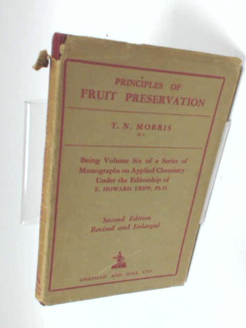Principles of Fruit Preservation by Morris, T. N.