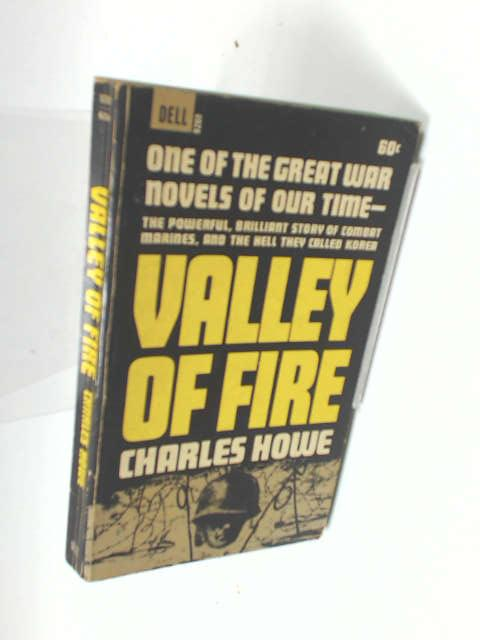 Valley of Fire by Howe,Charles