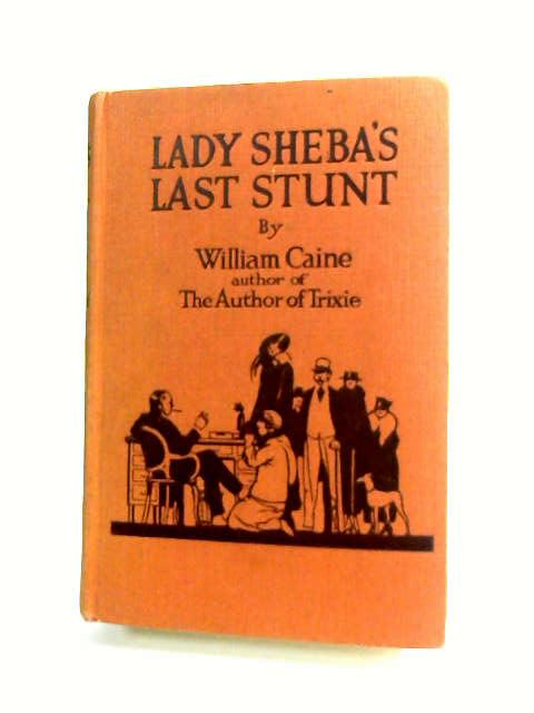 Lady Sheba's last stunt (Collection of British authors. Tauchnitz edition) by Caine, William