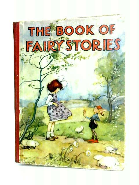 The Book of Fairy Stories by Bruce, Marjory