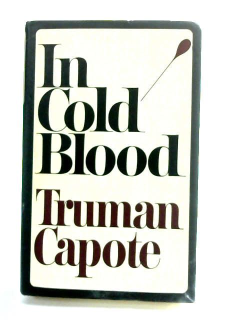 In Cold Blood by Capote, Truman.