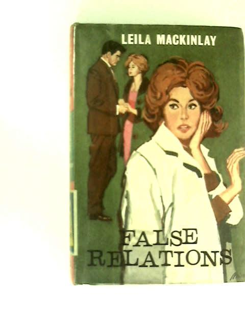 False Relations by Mackinlay, Leila