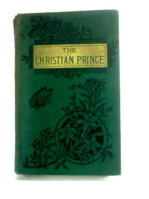 The Christian Prince: A historical narrative by Hoffmann, Franz.