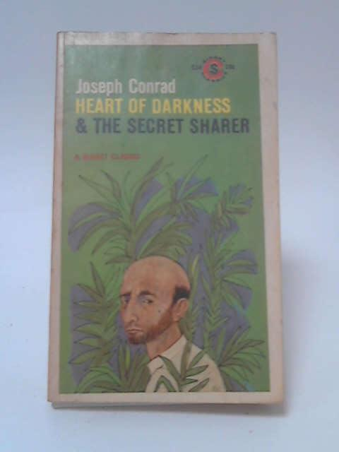 Heart of Darkness & The Secret Sharer by Joseph Conrad