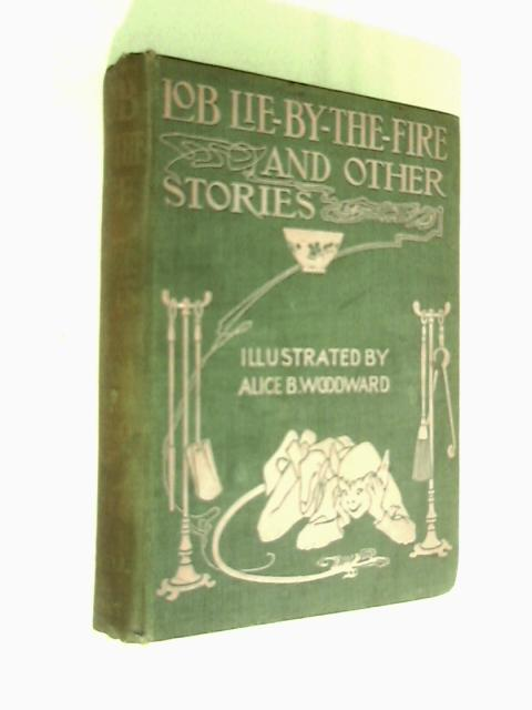 Lob Lie-by-the-Fire & Other Tales by Juliana Horatia Ewing
