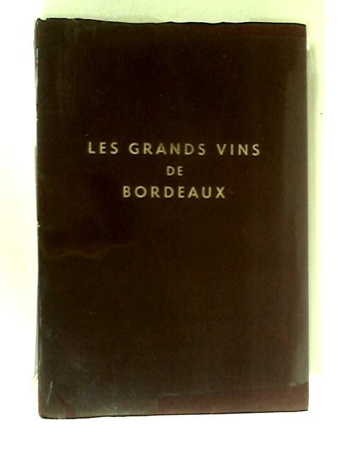 Les Grands Vins de Bordeaux by Various