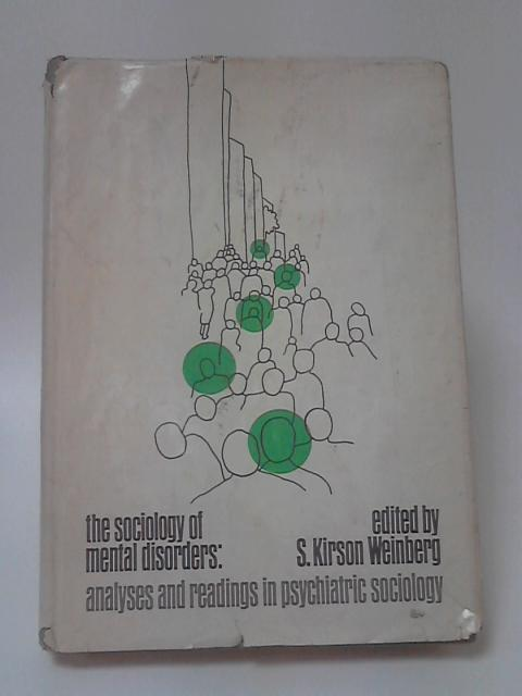 The Sociology of Mental Disorders by S. Kirson Weinberg