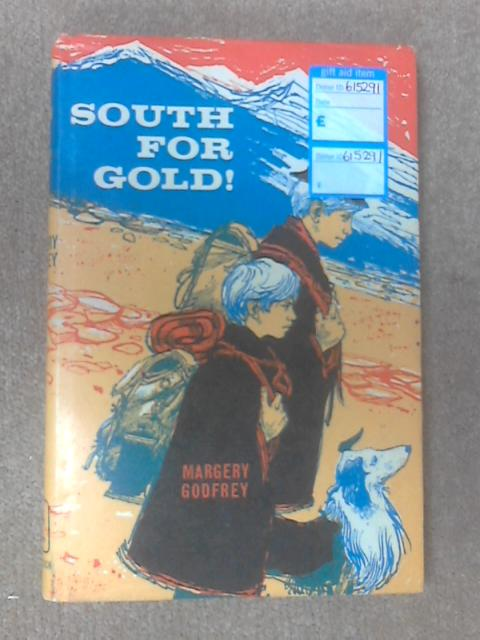 South for Gold by Margery Godfrey