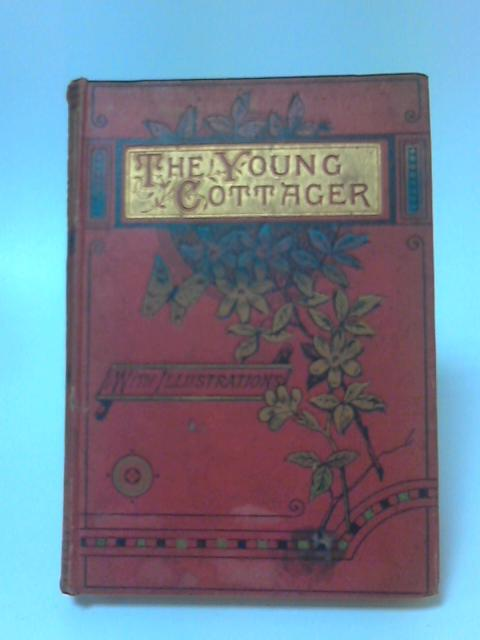 The Young Cottager: An Authentic Narrative by Legh Richmond