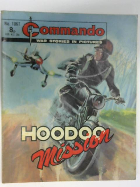 Commando No. 1067 Hoodoo Mission by Unknown
