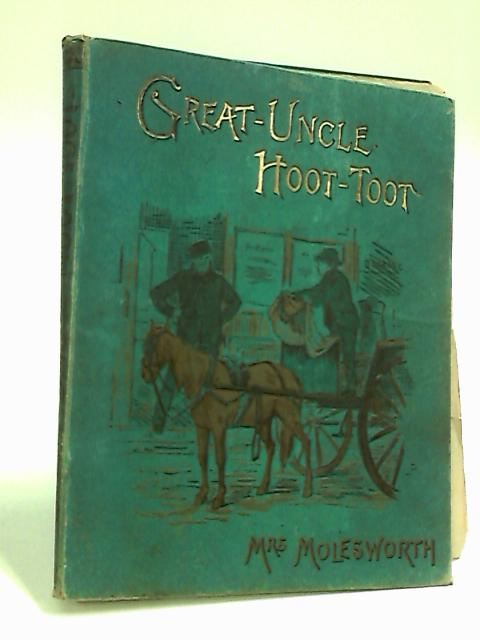 Great-Uncle Hoot Toot by Molesworth, Mrs.