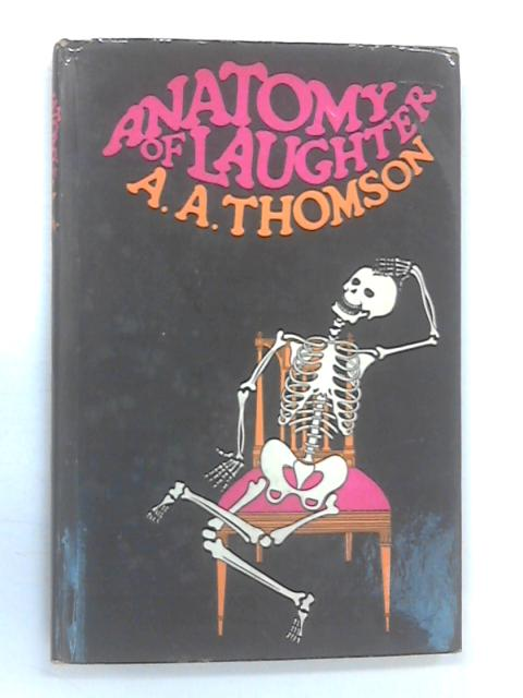 Anatomy of Laughter by Thomson A. A.