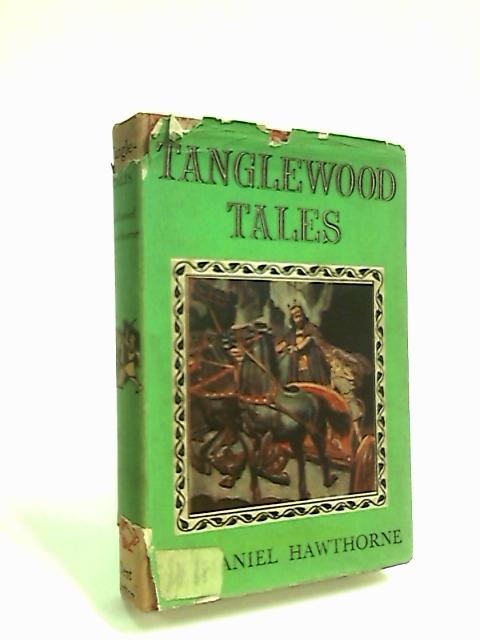 Tanglewood Tales by Hawthorne, Nathaniel.