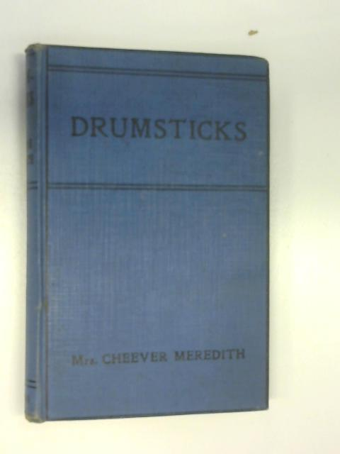 Drumsticks by Cheever Meredith