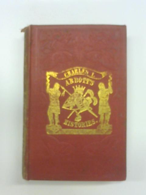 History of King Charles the First of England By Jacob Abbott