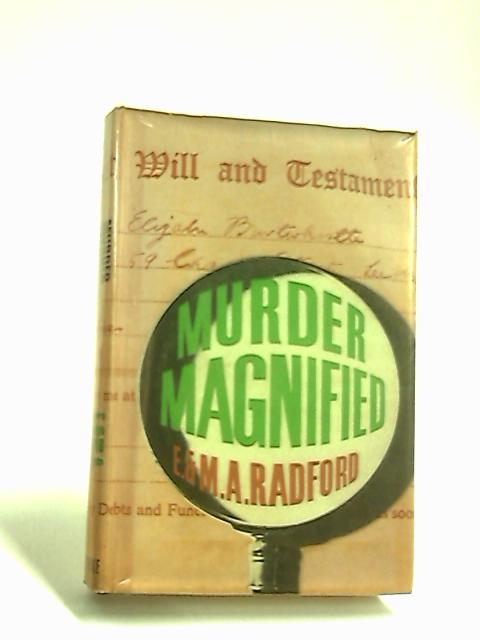 Murder Magnified by Radford, E. & M. A.