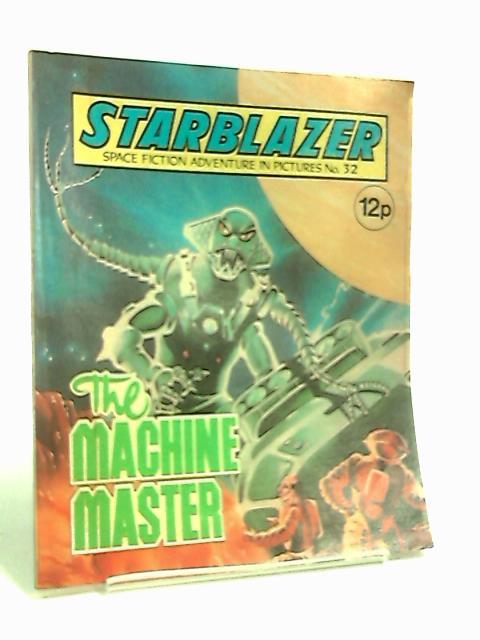 Starblazer: No 32: The Machine Master. by Anon