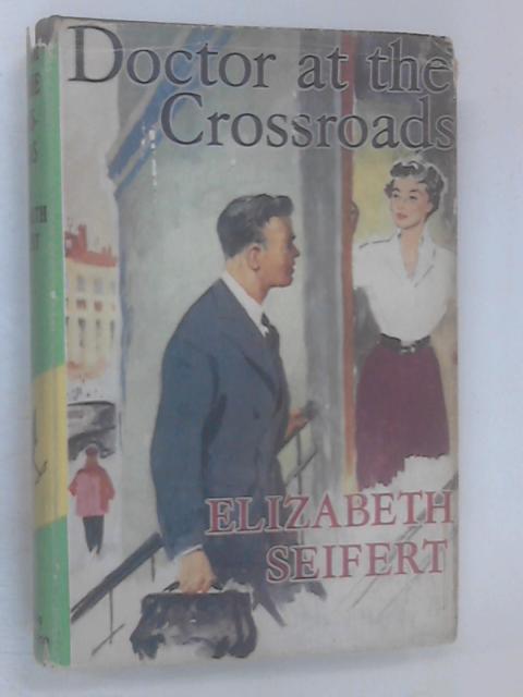 Doctor at the Crossroads by Seifert, Elizabeth