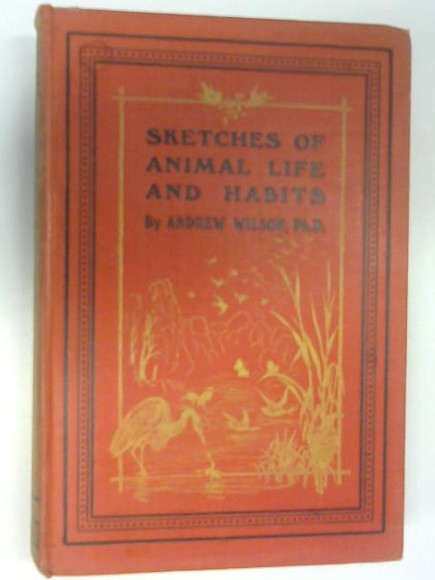 Sketches of Animal Life and Habits by Andrew Wilson