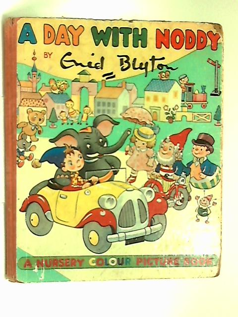 A Day With Noddy A Nursery Colour Picture Book by Enid Blyton