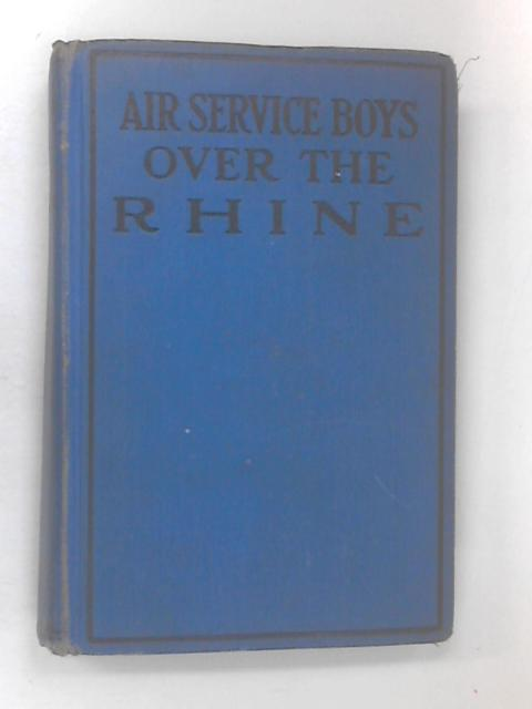 Air Service Boys over the Rhine by Beach, Charles Amory