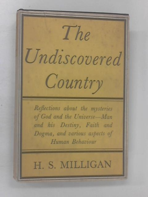 The Undiscovered Country by Milligan, Hubert Stowell