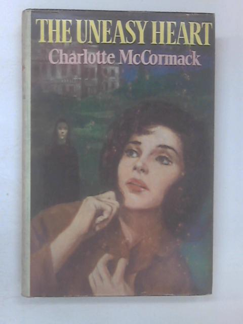 The Uneasy Heart by Charlotte McCormack