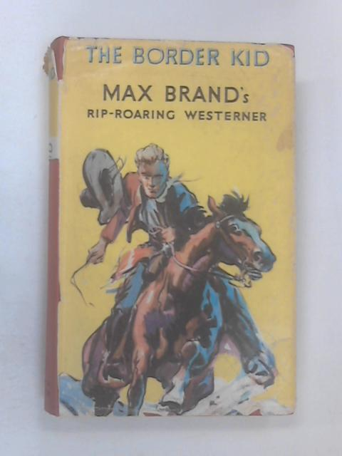 The Border Kid by Brand, Max