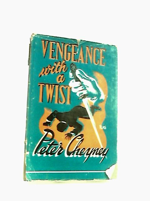 Vengeance with a Twist by Cheyney, Peter.