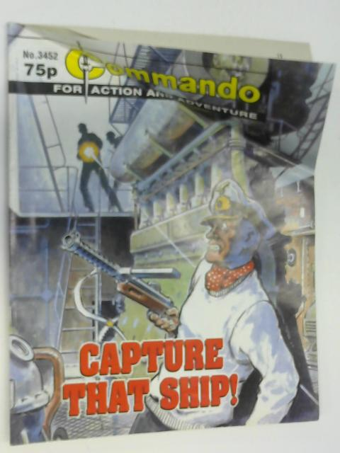 Commando No. 3452 Capture that Ship! by Unknown
