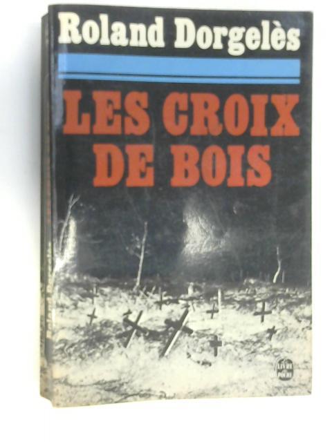 Les Croix de Bois by Roland Dorgeles  World of rare Bookscom ~ Camping Le Bois Roland