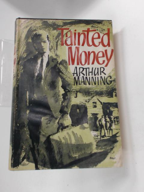 Tainted Money by Arthur Manning