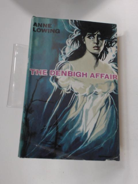 The Denbigh Affair by Anne Lowing