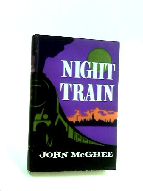 Night Train by McGhee, John