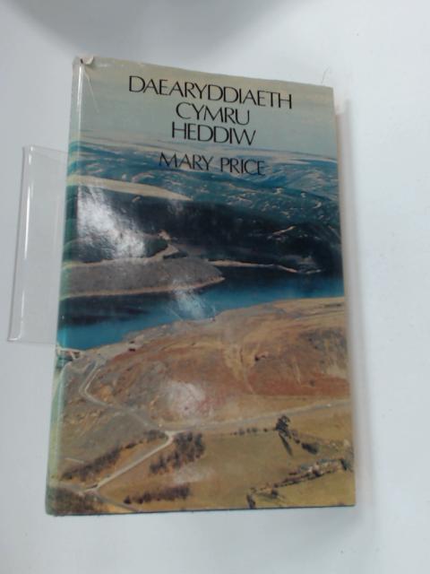 Daearyddiaeth Cymru heddiw by Price, Mary