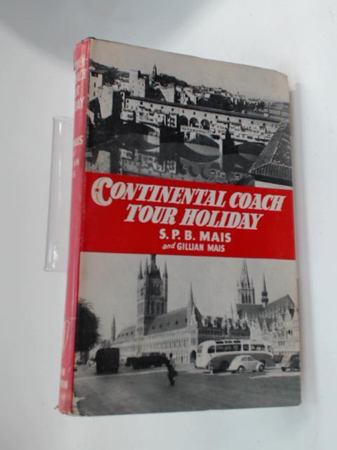 Continental coach tour holiday by Mais, Stuart Petre Brodie