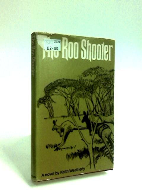 The Roo Shooter by Weatherly, Keith