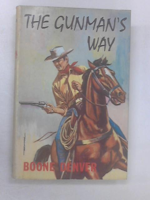 The Gunman's Way by Denver, Boone