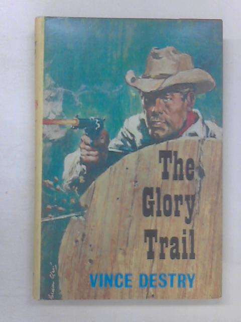The Glory Trail by Destry, Vince