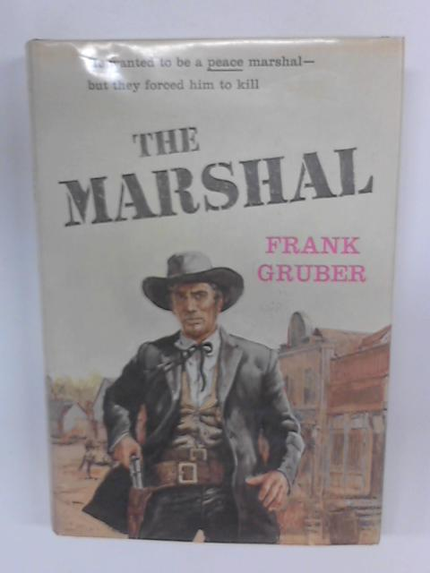 The Marshal by Frank Gruber