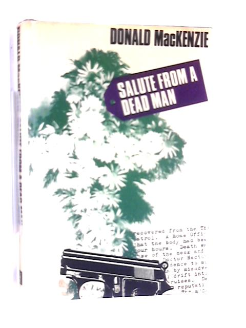 Salute from a dead man by Donald Mackenzie